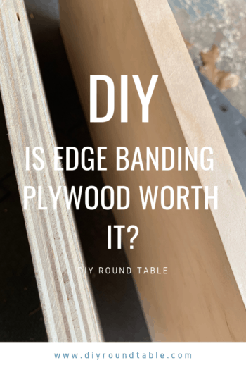 Is edge banding plywood worth it? - DIY Round Table